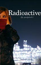 Radioactive by sparkybark17