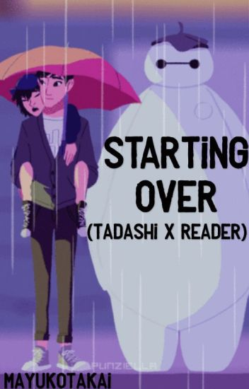 Starting Over (Tadashi x Reader)