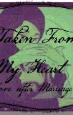 Taken From My Heart by takenfrommyheart