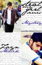 Steal My Girl Series : MYSTERY | Zayn Malik by anotherstoryteller