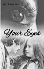 your eyes by mikaylaayunda