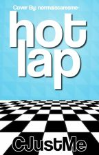 Hot Lap! (Pause Spin-Off, Completed) by CJ268HBK