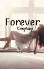 Forever // A Kiingtong Fanfiction Series to Always by constellayna