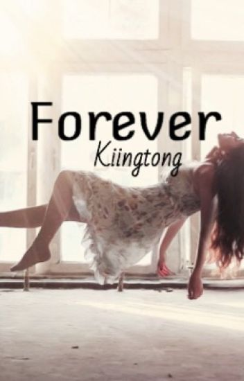 Forever // A Kiingtong Fanfiction Series to Always