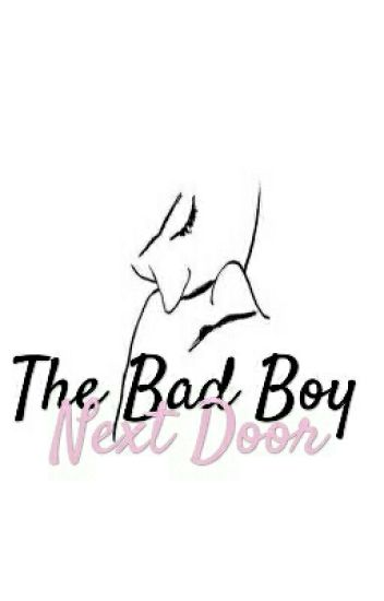The Bad Boy Next Door - The Bad Boy Serie #1