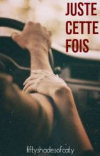 Juste cette fois (Best Friends Tales #1) by fiftyshadesofcaty