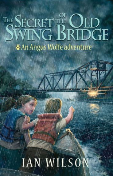The Secret of the Old Swing Bridge by IanWilsonAuthor