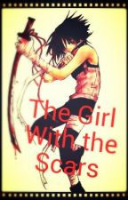 The Girl With The Scars {A Naruto FanFiction} by Umbrellachild123459
