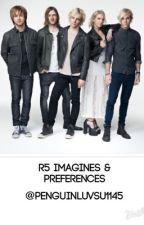 R5 Imagines&Preferences by penguinluvsu1145