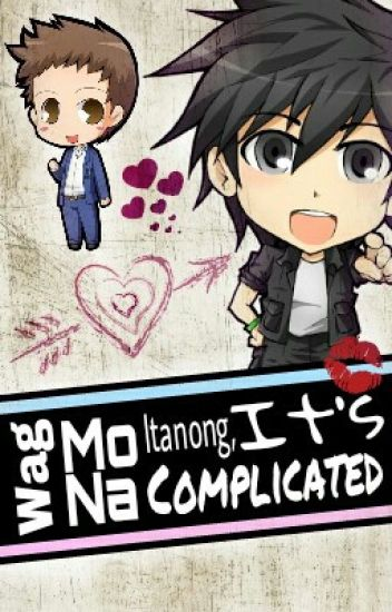 Wag Mo Na Itanong, It's Complicated (boyxboy)