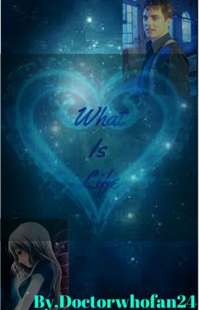 WHAT IS LIFE????(a Torchwood doctor who HP and Sherlock fanfic) by doctorwhofan24