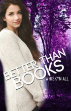 Better than books by fallingniall