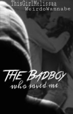 The (Bad)Boy Who Saved Me by sugalaxy