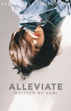 Alleviate [Coming Soon] by yyvaniaa