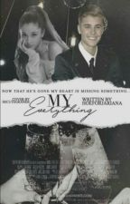 My Everything (Major Editing) (On Hold) by hoeforjariana