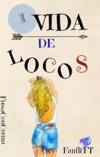 Una vida de locos by VictoriCass