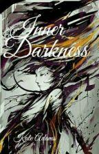 Inner Darkness | COMPLETE  by Kathleen_Adams
