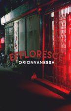 Effloresce by orionvanessa