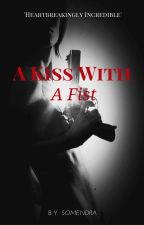 A kiss with a fist by Somendra