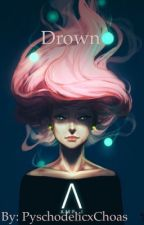 Drown by PsychedelicxChaos
