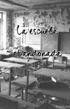 La escuela abandonada by MichelleSegura0