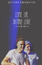 Come On Skinny Love by DaydreamAwayxx
