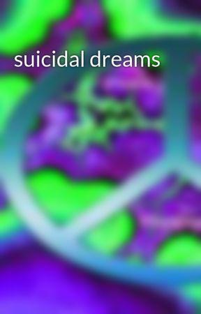 suicidal dreams by super_nova_girl