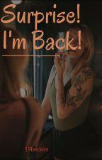 Surprise! I'm back! by 19beckim