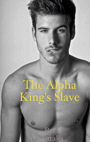 The Alpha King's Slave