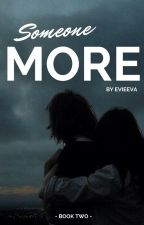 Someone more || n.h / Only fan (book two) ✔ by evieeva