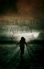 WHEN THE SKY FALLS DOWN!! by nicoletocute12