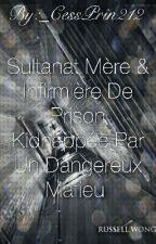 [Réecriture]Sultanat Mère&Infirmière De Prinson Kidnappé Par Un Dangereux Mafieu by _CessPrin212_