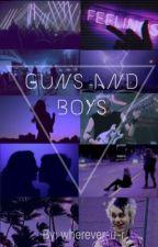 Guns and Boys || 5sos. by wherever-u-r