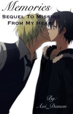 Memories (DRRR: Shizaya Fanfiction) Sequel to Missing From My Heart by Aoi_Demon