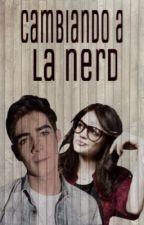 Cambiando a la Nerd   ||Jos Canela & tu|| ||EDITANDO|| by NatVillal