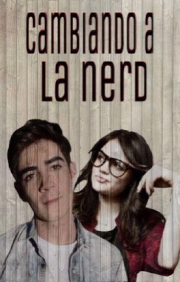 Cambiando a la Nerd   ||Jos Canela & tu|| ||EDITANDO||