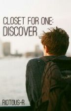 Closet for One: Discover by riotous-r