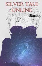 Silver Tale Online by Blannkk
