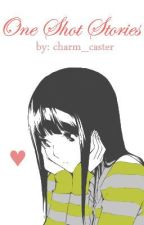 One Shot Stories by charm_caster
