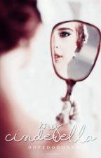 My Cinderella || n.h. #Wattys2015 by dopedofoned