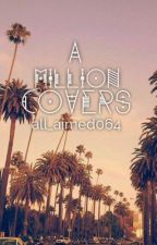 A Million Covers by all_aimed064