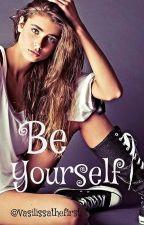 Be Yourself by Vasilissathefirst