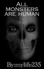 All monsters are human by girlxtumblr