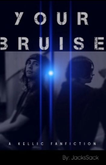 Your Bruise [Kellic]