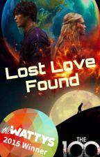 Lost Love Found [ #Wattys2015 ] {Bellarke} by KateHWare