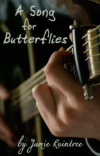 A Song for Butterflies by JamieRaintree