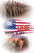 Die Liebe - Verliebt in einen Soldaten by mila1399