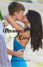 Arranged Love (Jelena) by heartsocolds