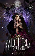 Valquíria - A princesa vampira by pettorres