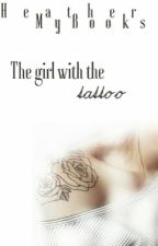 The Girl with the Tattoo by HeatherMyBooks
